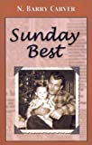 Sunday Best, N. Barry Carver, 1591130735