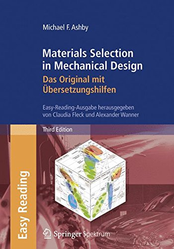 Materials Selection in Mechanical Design: Das Original mit Übersetzungshilfen: Easy-Reading-Ausgabe