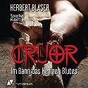 Cruor Hörbuch von Herbert Blaser Gesprochen von: Hubert Burczek