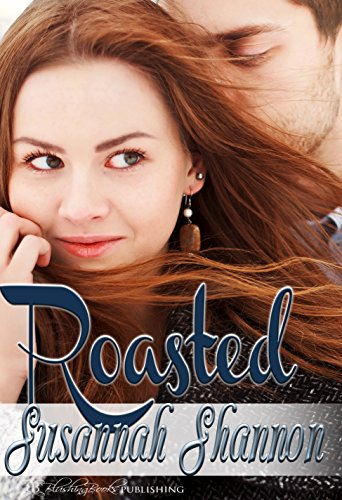 Get this witty, sexy story of self-discovery at the best price! Free! Roasted: A Romantic Comedy (The Cass Chronicles Book 1) by Susannah Shannon