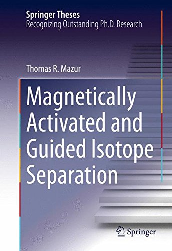 Magnetically Activated and Guided Isotope Separation (Springer Theses)