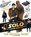 img - for Solo: A Star Wars Story The Official Guide book / textbook / text book