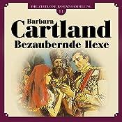 Bezaubernde Hexe (Die zeitlose Romansammlung von Barbara Cartland 11) | Barbara Cartland