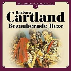 Bezaubernde Hexe (Die zeitlose Romansammlung von Barbara Cartland 11)