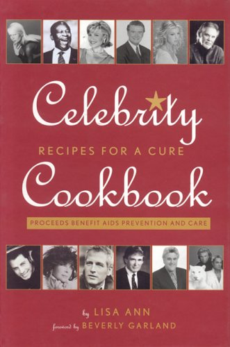 Celebrity Cookbook: Recipes For a Cure