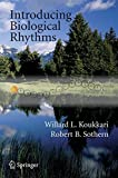Introducing Biological Rhythms: A Primer on the Temporal Organization of Life, with Implications for Health, Society, Reproduction, and the Natural Environment