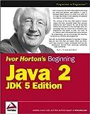 Ivor Horton's Beginning Java2, Ivor Horton, 0764568744