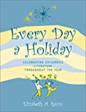 Every Day a Holiday, Elizabeth A. Raum, 081084043X