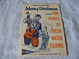 img - for Johnny Dieckman Presents Fine Points of Fresh Water Fishing (76 Sports Club Publication No. 16) book / textbook / text book