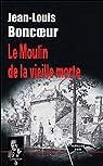 Le moulin de la vieille morte par Boncoeur