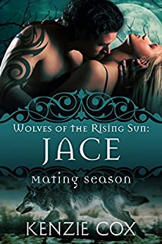 Jace: Wolves of the Rising Sun #1 by [Cox, Kenzie]