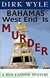 Bahamas West End Is Murder (Ben Candidi Mysteries)