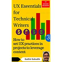 UX Essentials for Technical Writers, Part 3: How to set UX practices in projects to leverage content (Advanced Documents)
