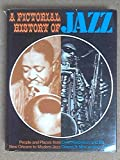 img - for A PICTORIAL HISTORY OF JAZZ - People and Places from New Orleans to Modern Jazz book / textbook / text book