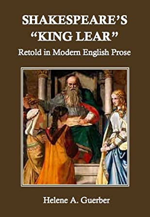"Shakespeare's ""King Lear"" Retold in Modern English Prose"