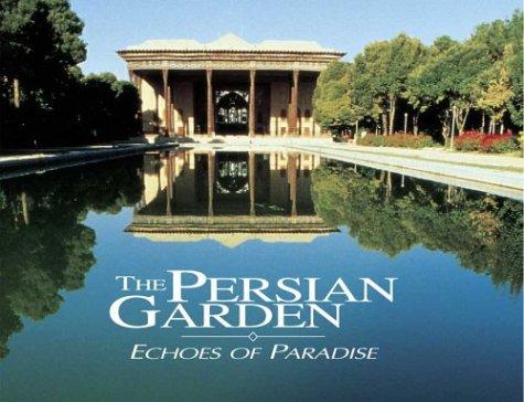 The Persian Garden: Echoes Of Paradise: Mehdi Khansari, M. R. Moghtader,  Minouch Yavari: 9780934211758: Amazon.com: Books