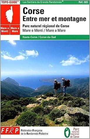 """Ebooks pdf téléchargement gratuit Corse : Entre mer et montagne : """"Mare è Monti"""" 2856999506 in French"""