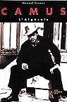 Camus l'Algérois par Gomez