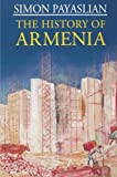 The History of Armenia: From the Origins to the Present (Palgrave Essential Histories series)
