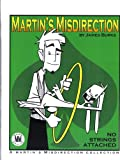 Martin's Misdirection No Strings Attached A Martin's Misdirection Collection