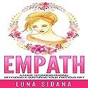 Empath: A Guide to Understanding, Defending & Nurturing Your Precious Gift  Hörbuch von Luna Sidana Gesprochen von: Diane Lehman