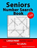 Seniors Number Search Book: 150 large print number search puzzles for adults (Seniors Number Search Book's) (Volume 2)