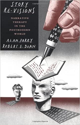 Story Re-Visions: Narrative Therapy In A Postmodern World: Narrative Therapy In The Postmodern World by Parry/Doan. (1994-11-30)