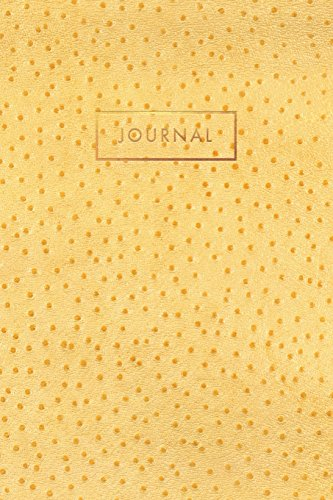 Journal: Vintage Golden Yellow Ostrich Skin Leather style - Gold Lettering - Softcover | 120 Blank Lined 6x9 College Ruled Pages (Leather Style Journal, Notebook, Diary, Composition Book)