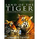 Land of the Tiger: A Natural History of the Indian Subcontinent