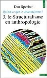 Qu'est-ce que le structuralisme ? par Sperber