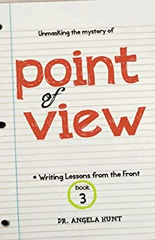 Point of View (Writing Lessons from the Front Book 3) by [Hunt, Angela]