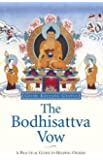Bodhisattva Vow: A Practical Guide to Helping Others