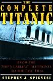 Complete Titanic, Stephen J. Spignesi, 1559724838