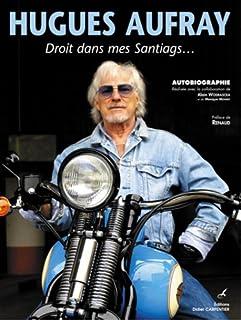 Droit dans mes santiags... : autobiographie, Aufray, Hugues