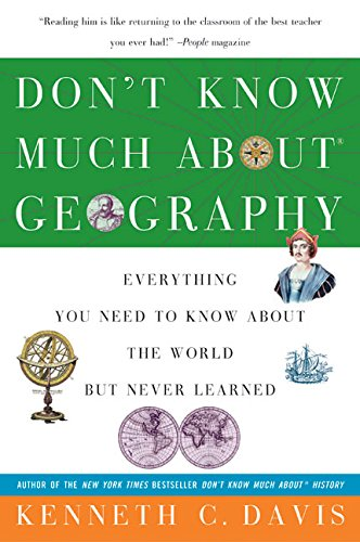 Don't Know Much About Geography: Everything You Need to...