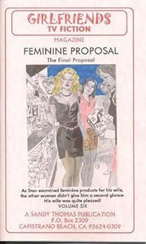 Feminine Proposal V (GIRLFRIENDS TV FICTION Book 6