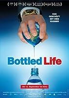 Bottled Life - Das Gesch�ft mit dem Wasser