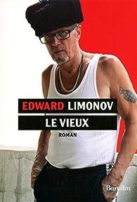Le Vieux par Edward Limonov