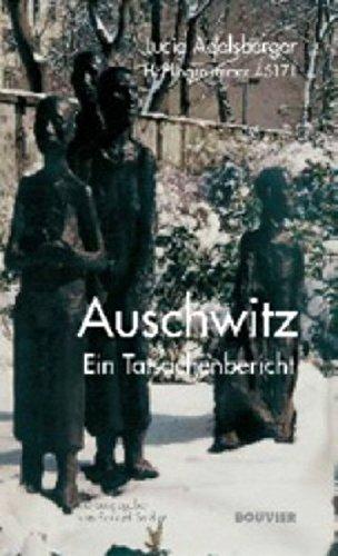 Lucie Adelsberger - Auschwitz: Ein Tatsachenbericht
