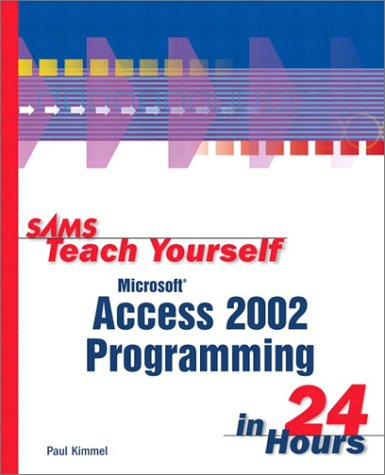 Sams Teach Yourself Microsoft Access 2002 Programming in 24 Hours by Brand: Sams Publishing