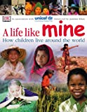 A Life Like Mine Paper: How Children Live Around the World (Children Just Like Me)