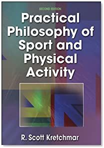 Practical Philosophy of Sport and Physical Activity - 2nd Edition