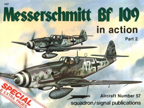 Messerschmitt Bf 109 in Action, Part 2 - Aircraft No. 57