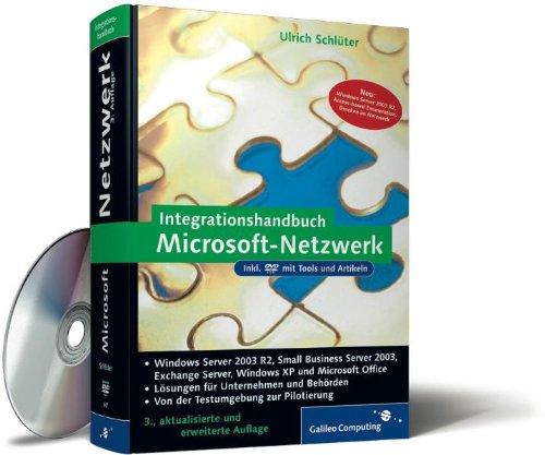 Integrationshandbuch Microsoft-Netzwerk: Windows Server 2003 R2, Small Business Server 2003, ADS, Exchange Server, Windows XP und Office 2003 (Galileo Computing)