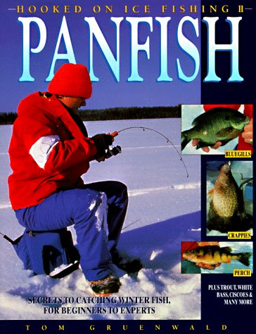 Hooked on Ice Fishing II - Panfish: Secrets to Catching Winter Fish, for Beginners to Experts