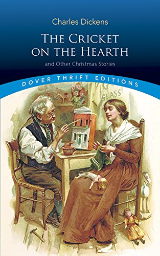 The Cricket on the Hearth: and Other Christmas Stories (Dover Thrift (A Cricket On The Hearth)