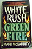 White Rush - Green Fire, Bartholomew Gill, 0380710978