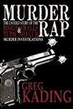 Murder Rap: The Untold Story of the Biggie Smalls & Tupac Shakur Murder Investigations by the Detective Who Solved Both Cases