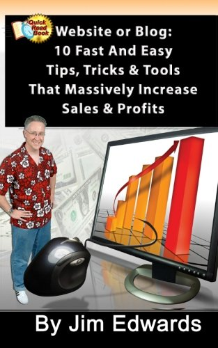 Download Website or Blog: 10 Fast and Easy Tips,Tricks & Tools That Massively Increase Sales and Profits pdf