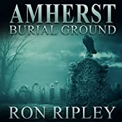Amherst Burial Ground: Berkley Street Series, Book 9 | Ron Ripley